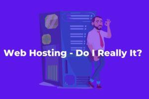 Do I Need Web Hosting