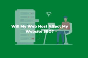 Does Web Hosting Affect SEO of Your Website